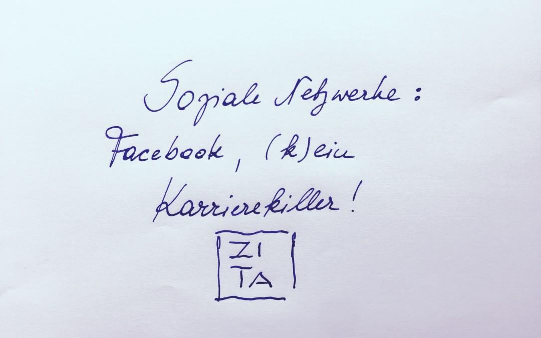 Soziale Netzwerke: Facebook, (k)ein Karrierekiller!